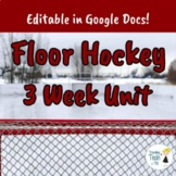 Floor Hockey 3 Week Unit - Middle/High School - Editable i