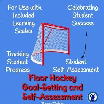 Floor Hockey Goal-Setting and Self-Assessment Rubric
