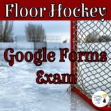 Floor Hockey Test and Answer Key - Editable in Google FORMS!