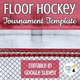 Floor Hockey Tournament Template - Physical Education - Ed
