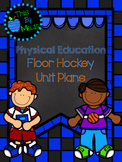 Floor Hockey Unit Plan