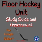 Floor Hockey Unit Study Guide and Assessment for Google Slides™
