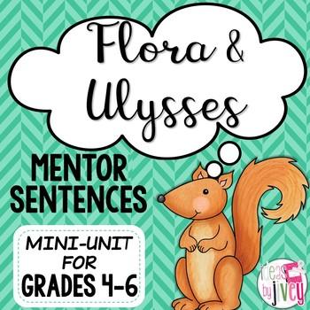 Flora & Ulysses Mentor Sentences & Interactive Activities Mini-Unit (grades 4-6)