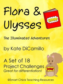 Flora & Ulysses, by Kate DiCamillo, A Set of 18 Project Challenges