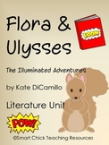 Flora & Ulysses, by Kate DiCamillo, Complete Literature UNIT ~ 74 pgs!