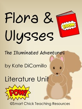 Flora & Ulysses, by Kate DiCamillo, Complete Literature UNIT ~ 74 pgs!