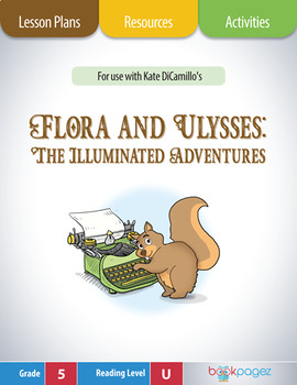Flora and Ulysses (Book Club Format - Cause and Effect), Fifth Grade (CCSS)