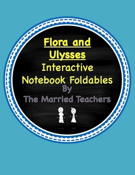 Flora and Ulysses Interactive Literature and Grammar Notebook Foldables