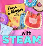 Flora and Ulysses Novel Study + STEAM BUNDLE