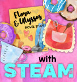Flora and Ulysses Novel Study + STEAM