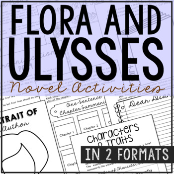 Flora and Ulysses Novel Study Unit Activities, In 2 Formats