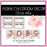 Floral Classroom Decor- Class Jobs Editable
