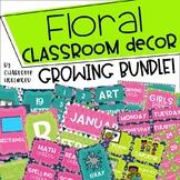 Floral Classroom Decor *GROWING BUNDLE*
