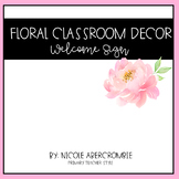 Floral Classroom Decor- Welcome Sign