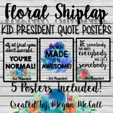 Floral Shiplap Kid President Quote Posters