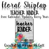 Floral Shiplap: Teacher Binder 2019-2020 With Free Yearly Udates!