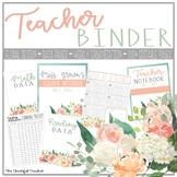 Floral Teacher Binder  (Editable!)