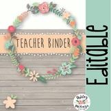 Floral Teacher Binder & Planner Pack {Editable!}