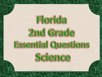 Florida 2nd Second Grade Science ESSENTIAL QUESTIONS Green