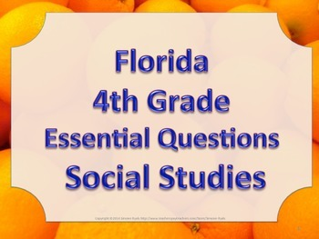 Florida 4th Fourth Grade SS Social Studies ESSENTIAL QUESTIONS Oranges