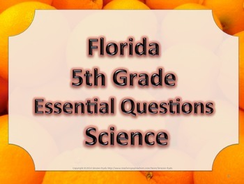 Florida 5th Fifth Grade Science ESSENTIAL QUESTIONS Oranges