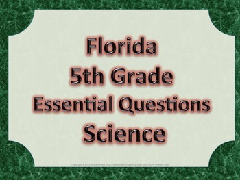 Florida 5th Fifth Grade Science ESSENTIAL QUESTIONS Green