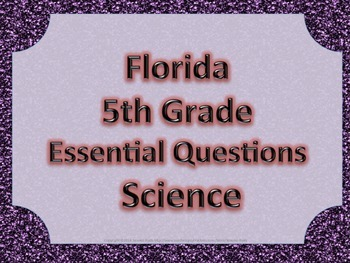 Florida 5th Fifth Grade Science ESSENTIAL QUESTIONS Purple