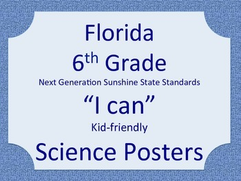Florida 6th Grade Science Next Generation Sunshine State Standards NGSSS Posters