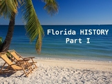 Florida History PowerPoint - Part I