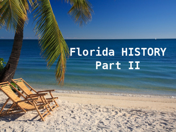 Florida History PowerPoint - Part II