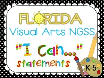 """Florida Visual Arts K-5 NGSS """"I CAN"""" Statements"""