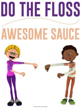 Floss Dance Fun Poster: DO THE FLOSS… AWESOME SAUCE