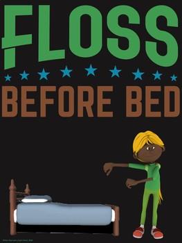 Floss Dance Fun Poster: FLOSS BEFORE BED!