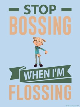 Floss Dance Fun Poster: STOP BOSSING… WHEN I'M FLOSSING