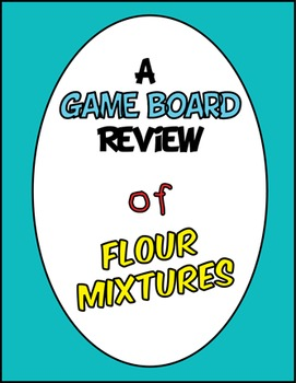 Flour Mixtures - A Fun Board Game for Review