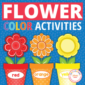 Flower Color Sorting and Math Activities for Preschool and Pre-K