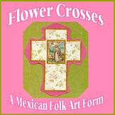 Flower Crosses - A Mexican Folk Art Form