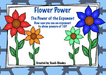 Flower Power : The Power of Exponents