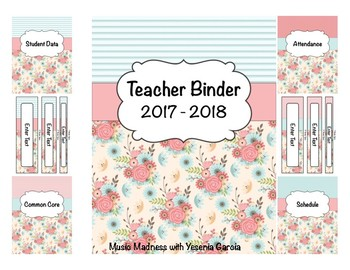 Flower Teacher Binder 2017-2018 (Covers, Spines, Forms & Calendars) Editable