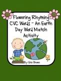 Flowering Rhyming CVC Words - An Earth Day Themed Rhyming Match