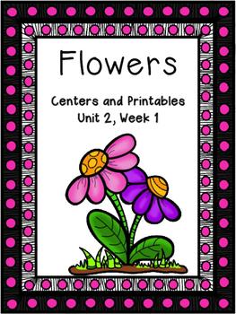 Flowers,Centers and Printables, Kindergarten, Unit 2, Week 1