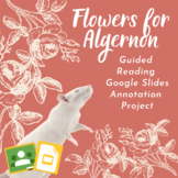 Flowers for Algernon Guided Reading Google Annotation Project