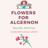 Flowers for Algernon Socratic Seminar packets and rubric