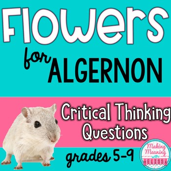 flowers for algernon critical thinking questions close tpt flowers for algernon critical thinking questions close read