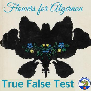Flowers for Algernon True False Test
