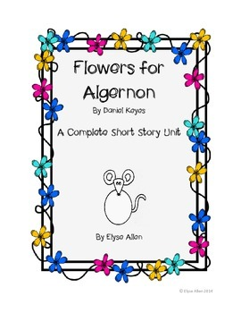 Flowers for Algernon by Daniel Keyes:  A Complete Short St