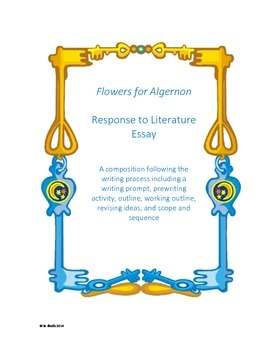 Response to Literature Essay with Flowers for Algernon by Daniel Keys