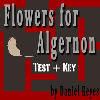 """Flowers for Algernon"" by Daniel Keyes - Two Page Test with Key"