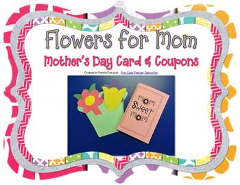 """""""Flowers for Mom"""" Mother's Day Card, Coupons, and Craft"""