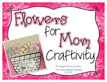 Flowers for Mom Mother's Day Craftivity